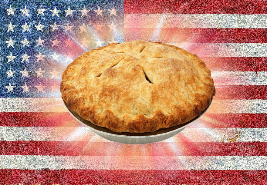 ... Pie is the American synonym of prosperity. Pie is the food of the